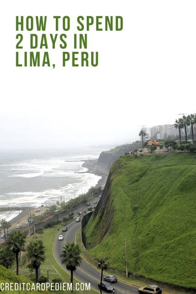 How to Spend 2 Days in Lima, Peru