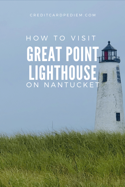 How to Visit Great Point Lighthouse Pinterest Image