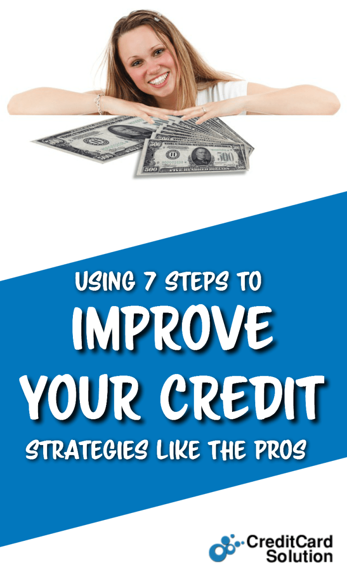Using 7 Steps To IMPROVE YOUR CREDIT Strategies Like The Pros