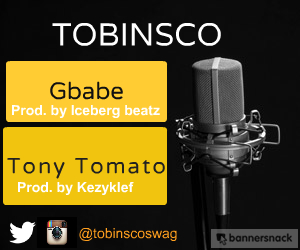 Music PREMIERE: Tobinsco (@tobinscoswag) – Gbabe + Tony Tomato