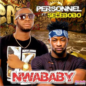 Music: Personnel ft Selebobo – NwaBaby