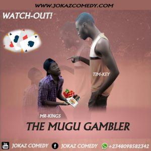 Video: Jokaz Comedy – The Mugu Gambler (Episode 8)