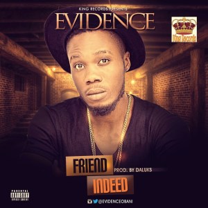 Music: Evidence – Friend Indeed