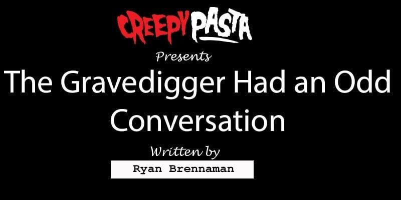 the-gravedigger-had-an-odd-conversation