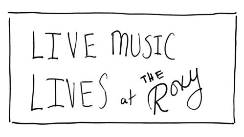Live Music Lives at the Roxy