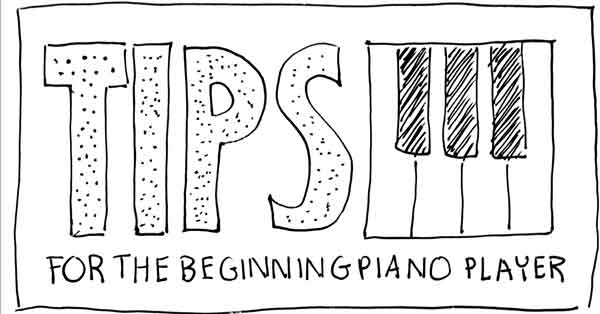 Tips for the Beginning Piano Player