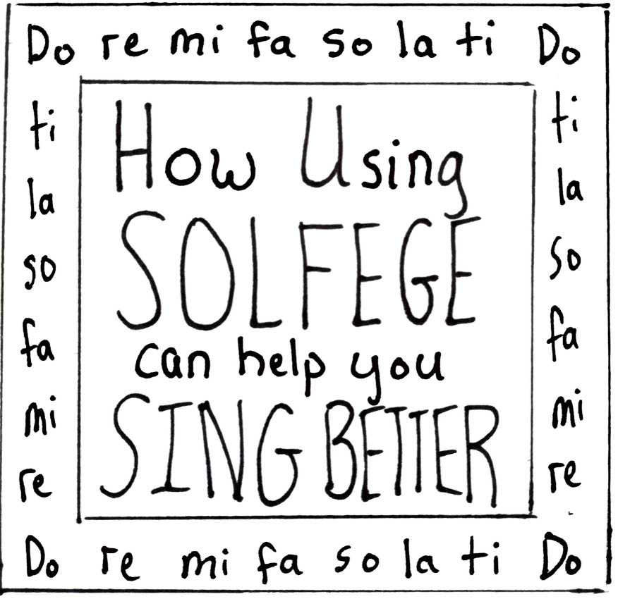 How Using Solfege Can Help You Sing Better