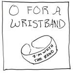 O For a Wristband