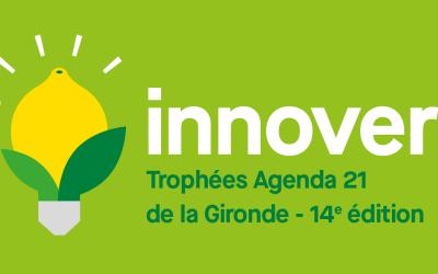 Trophées Agenda 21 : Changeons le monde ensemble, ici et maintenant- Département de la Gironde