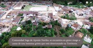 Comunidad inga de Aponte Nariño, se Encuentra en grave riesgo a causa de una inmensa grieta que esta deteriorando su Territorio
