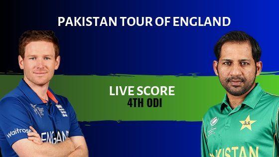 ENG vs PAK 4th ODI Live Score: England vs Pakistan Live Cricket Score