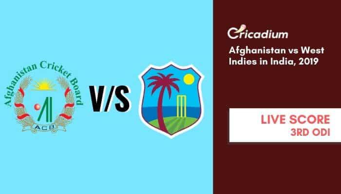 Afghanistan vs West Indies in India, 2019 3rd ODI Afghanistan vs West Indies Live Cricket Score