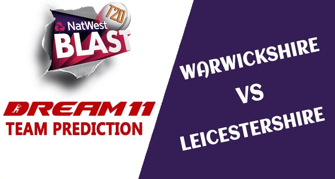 Warwickshire vs Leicestershire 2019 Vitality T20 Blast Match (July