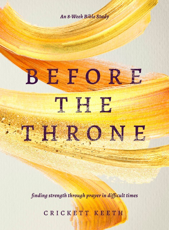 Before The Throne: Finding Strength Through Prayer In Difficult Times (Coming March 1, 2022)