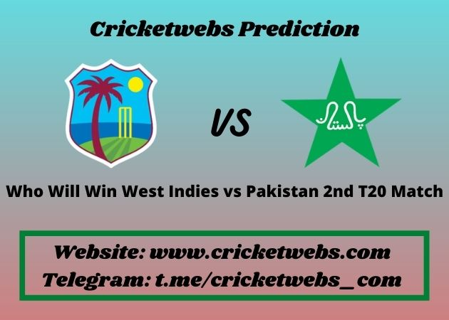 Who Will Win West Indies vs Pakistan 2nd T20 Match 2021 Match Prediction