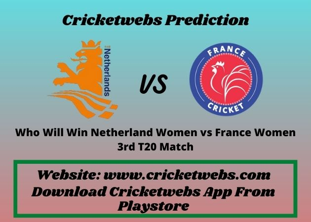Netherland Women vs France Women, 2021 Match ICC Women's T20 World Cup Europe Qualifier Prediction - Who Will Win Today's 3rd T20 match between NEDW vs FRAW? 1