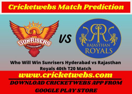 Sunrisers Hyderabad vs Rajasthan Royals 40th T20 Match 2021 Prediction