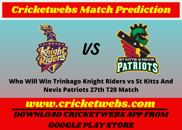Trinbago Knight Riders vs St Kitts And Nevis Patriots 27th T20 Match 2021 Prediction