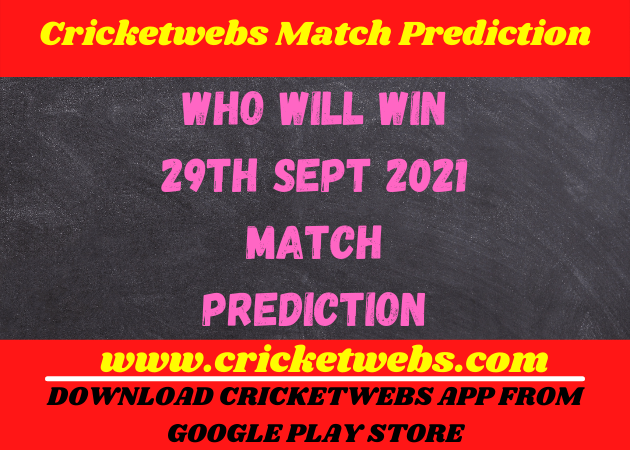 Who Will Win 29th Sept 2021 Match Prediction