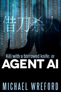 Kill with a Borrowed Knife: or Agent Ai