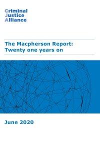 CJA Resource 9 Macpherson Report Twenty One Years On consultation response 1 June 2020