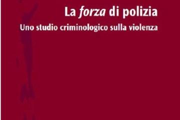 La forza di polizia – uno studio criminologico sulla violenza