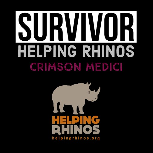 Crimson Medici - Helping Rhinos - Survivor