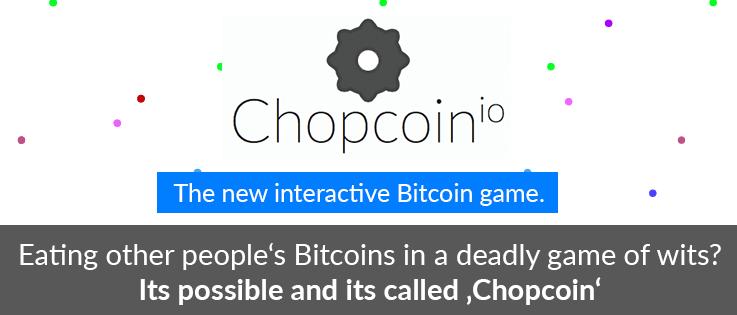 Ganar bitcoins en un juego nunca fue tan adictivo, conoce Chopcoin