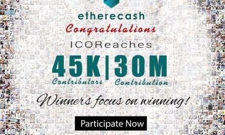 ICO exitosa: Etherecash termina antes de lo programado, recaudando más de $30 millones