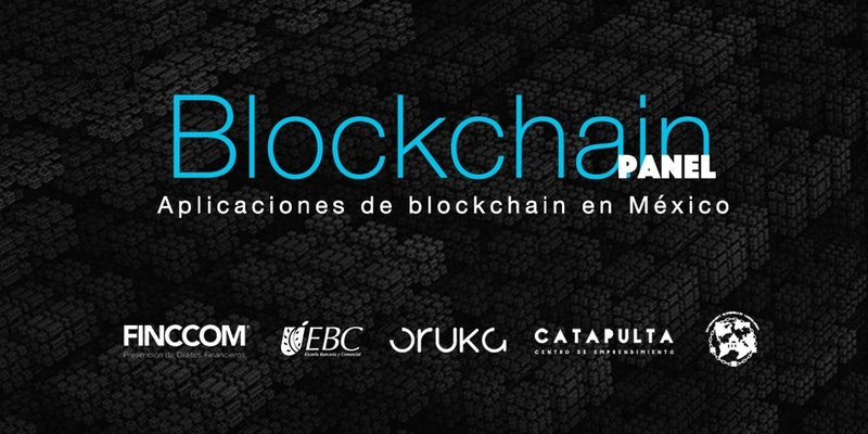 Este 22 de febrero se realizará el 'Panel Blockchain: aplicaciones de Blockchain en México'