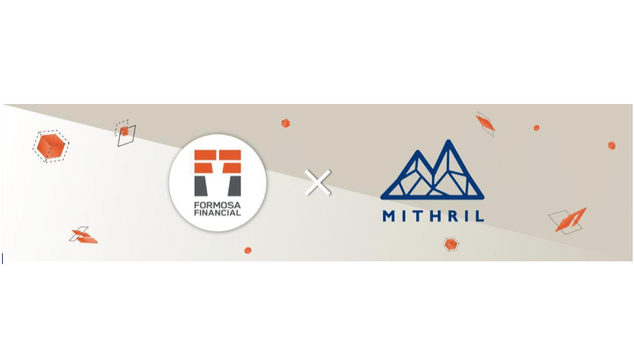 Formosa Financial, plataforma de gestión de activos digitales, anuncia a Mithril como su cliente # 1