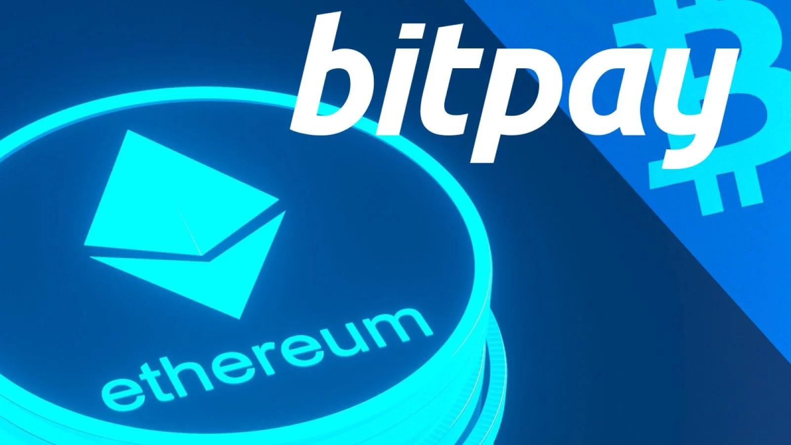 El procesador de pagos BitPay agrega soporte para Ethereum
