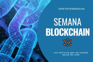 Semana Blockchain: noticias destacadas durante los últimos días en el mundo