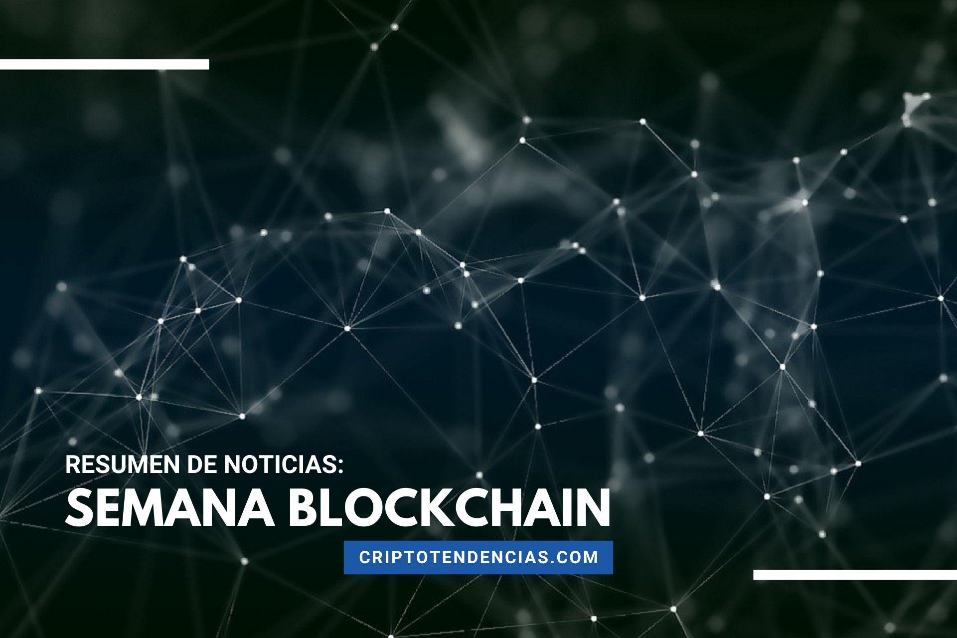 Semana Blockchain un repaso a las noticias más destacadas sobre la tecnología y los NFT