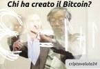 Chi ha creato il Bitcoin