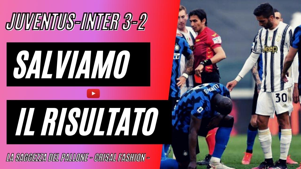 Juventus Inter 3 2  salviamo il risultato.