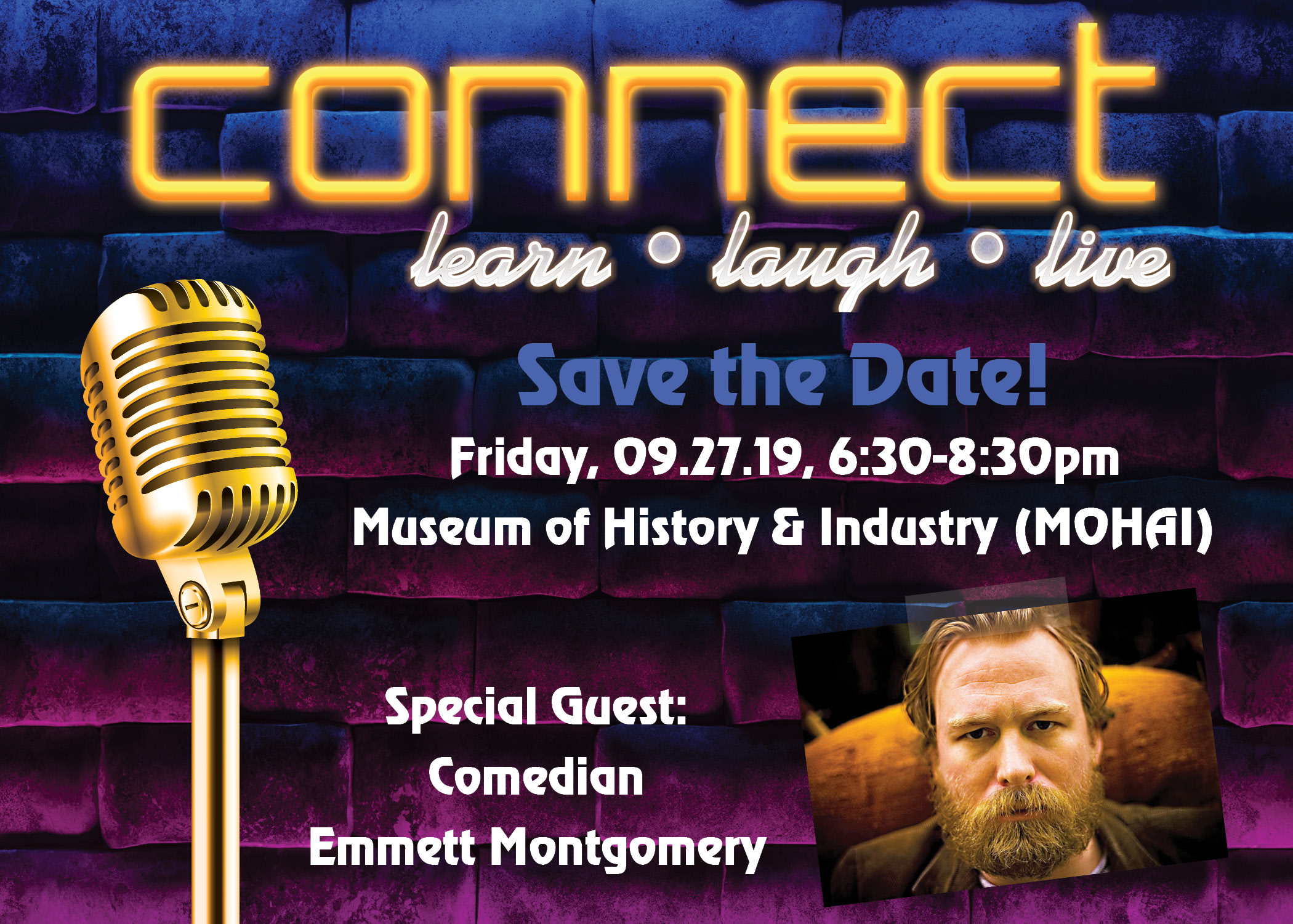 connect, save the date: friday 9.27.19 6:30-8:30pm with special guest comedian Emmett Montgomery