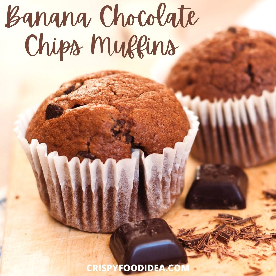 Banana Chocolate Chips Muffins