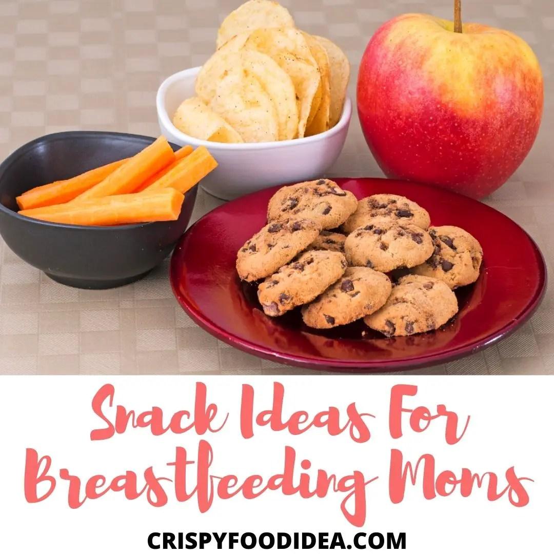 Snack Ideas For Breastfeeding Moms