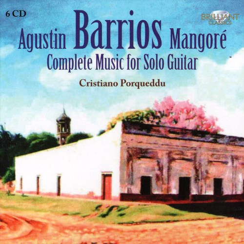 Agustín Barrios Mangoré Complete Music for Solo Guitar