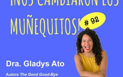 092: Dra. Gladys Ato – El lÍder que conecta con su historia