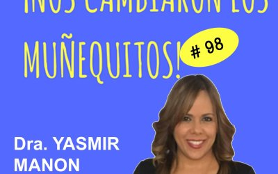 098: Dra. Yasmir Manon – Primeros auxilios sicológicos para tiempos difíciles