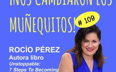 109: Rocío Pérez – Una vida IMPARABLE