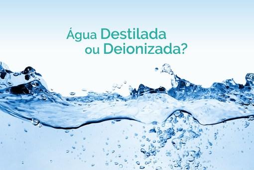 Água Destilada Ou Deionizada? Qual a melhor opção para usar na autoclave? É interessante reaproveitar a água?