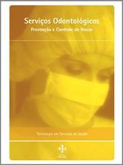 Documentos Nacionais - Serviços Odontológicos Prevenção e Controle de Risco