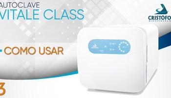 Como usar Autoclave Vitale Class