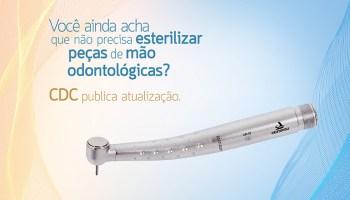 Esterilizar Peças de Mão Odontológicas