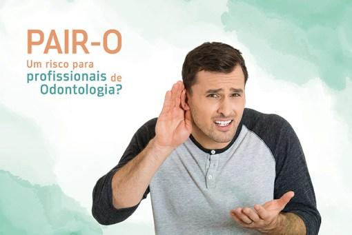 PAIR-O um risco para profissionais de Odontologia