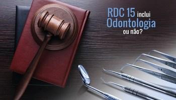 RDC 15 Inclui Odontologia ou não