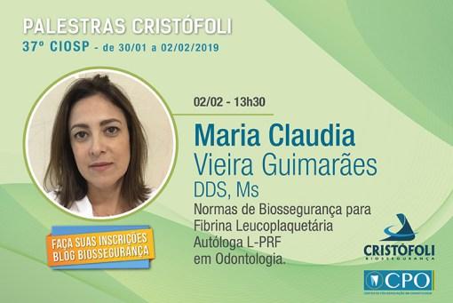 Fibrina Leucoplaquetária Autóloga em Odontologia será ministrada por Maria Claudia Vieira Guimarães , DDS, Ms durante o 37o CIOSP.